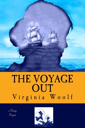The Voyage Out: [Complete & Illustrated]