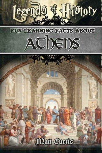 Legends of History: Fun Learning Facts About ATHENS: Illustrated Fun Learning For Kids