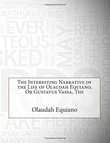 The Interesting Narrative of the Life of Olaudah Equiano, Or Gustavus Vassa, The