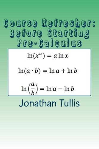 Course Refresher: Pre-Calculus (The Course Refresher) (Volume 3)