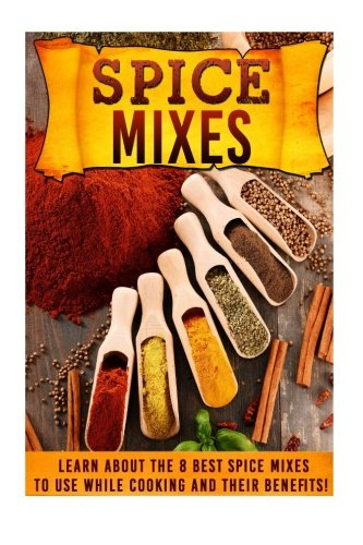 Spice Mixes: Learn About The 8 Best Spice Mixes To Use While Cooking And Their Benefits! (Spice mixes, Spice mixes seasoning cookbook, Spice mixes cookbook, Spice mixes recipes,)
