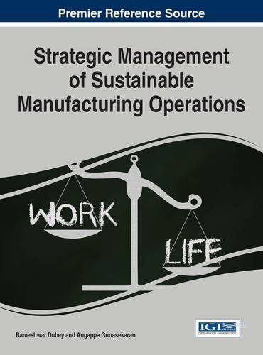 Strategic Management of Sustainable Manufacturing Operations (Advances in Logistics, Operations, and Management Science)