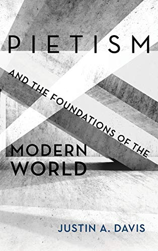 Pietism and the Foundations of the Modern World