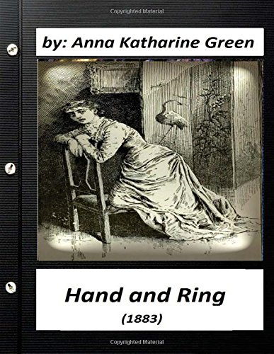 Hand and Ring (1883) by : Anna Katharine Green (Classics)