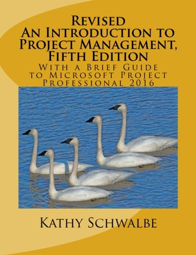Revised An Introduction to Project Management, Fifth Edition: With a Brief Guide to Microsoft Project Professional 2016