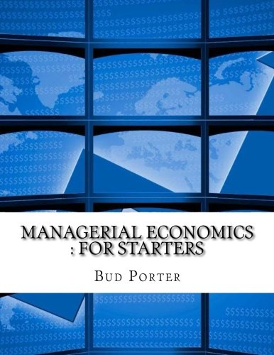 Managerial Economics : For Starters