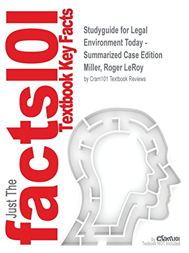 Studyguide for Legal Environment Today - Summarized Case Edition by Miller, Roger Leroy, ISBN 9781305262768