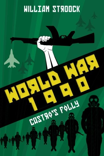 World War 1990: Castro's Folly