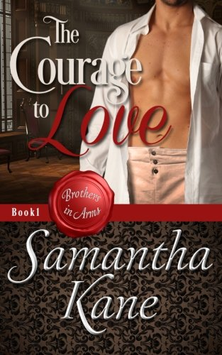 The Courage to Love (Brothers in Arms) (Volume 1)