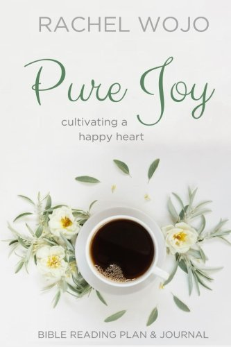Pure Joy: Bible Reading Plan & Journal