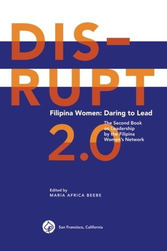 DISRUPT 2.0. Filipina Women: Daring to Lead (Filipina Women Leadership) (Volume 2)