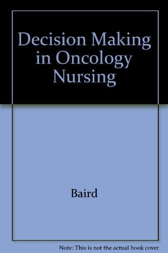 Decision Making in Oncology Nursing (Decision making in clinical nursing series)