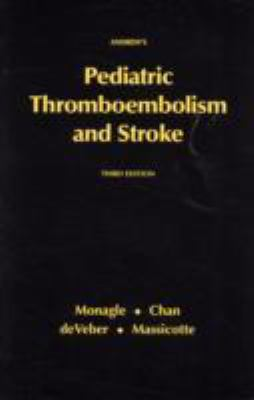 Pediatric Thromboembolism and Stroke