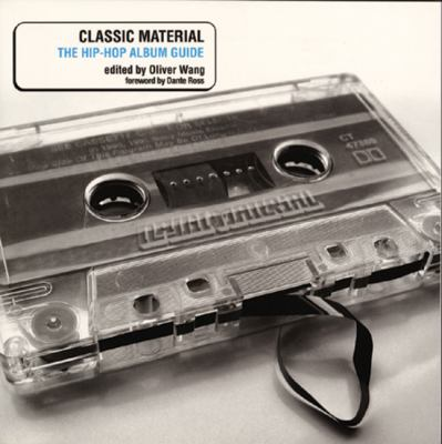 Classic Material The Hip-Hop Album Guide