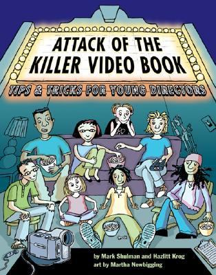 Attack of the Killer Video Book Tips and Tricks for Young Directors