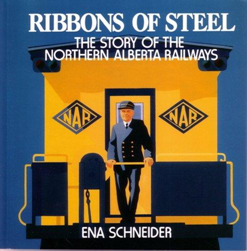 Ribbons of Steel: The Story of the Northern Alberta Railways