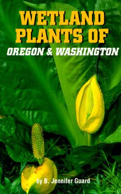 Wetland Plants of Oregon and Washington