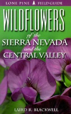 Wildflowers of the Sierra Nevada and Central Valley