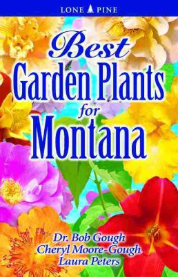 Best Garden Plants For Montana