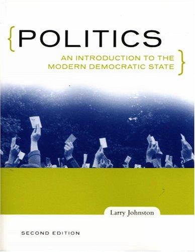 Politics (Canadian Edition): An Introduction to the Modern Democratic State, Third Edition