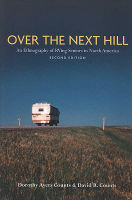 Over the Next Hill An Eithnography of Rving Seniors in North America