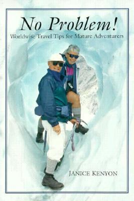 No Problem! Worldwise Travel Tips for Mature Adventurers