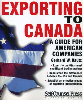 Exporting to Canada A Guide for American Companies