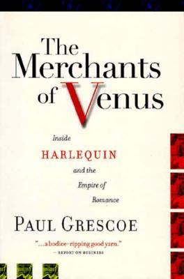 Merchants of Venus Inside Harlequin and the Empire of Romance