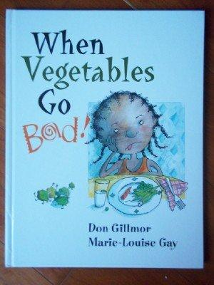 When Vegetables Go Bad