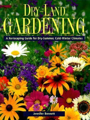 Dry-Land Gardening A Xeriscaping Guide for Dry-Summer, Cold-Winter Climates