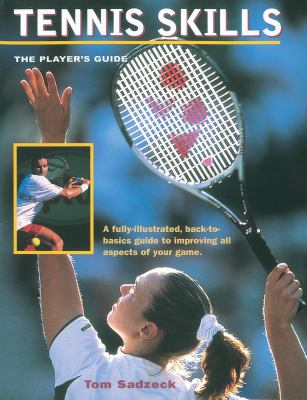 Tennis Skills The Player's Guide