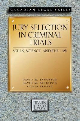 Jury Selection in Criminal Trials: Skills, Science, and the Law
