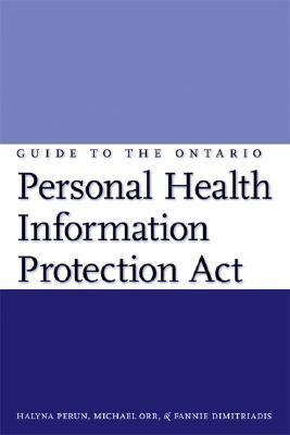 Guide to the Ontario Personal Health Information Protection Act: A Practical Guide for Health Care Providers - Halyna N. Perun - Paperback