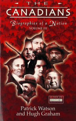 Canadians Biographies of a Nation