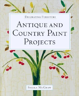Decorating Furniture Antique and Country Paint Projects