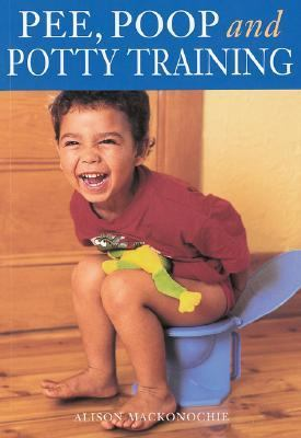 Pee, Poop and Potty Training