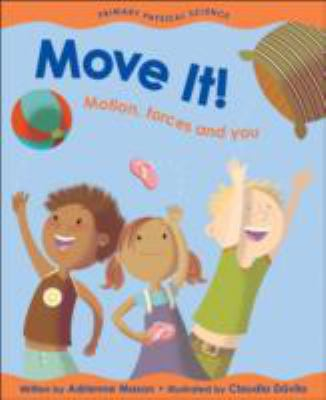 Move It! Motion, Forces And You