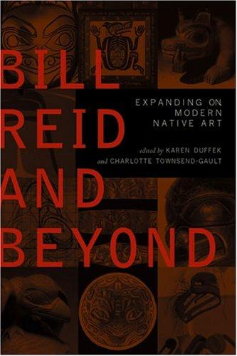Bill Reid and Beyond