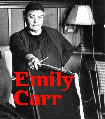 Emily Carr New Perspectives on a Canadian Icon