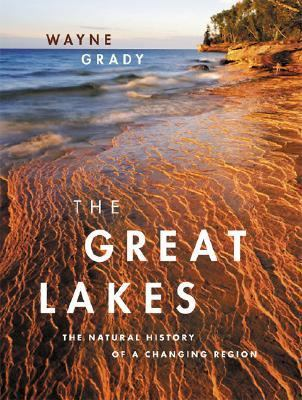 Great Lakes The Natural History of a Changing Region
