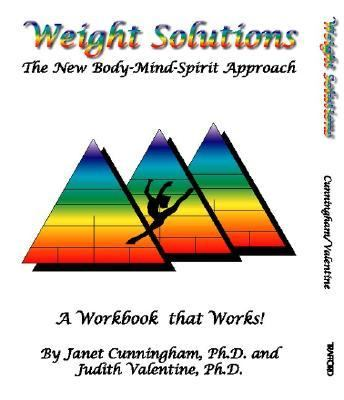 Weight Solutions The New Body-Mind-Spirit Approach