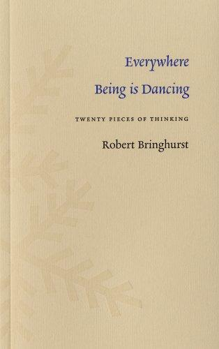 Everywhere Being is Dancing: Twenty Pieces of Thinking