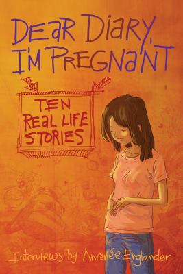 Dear Diary, I'm Pregnant: Ten Real Life Stories