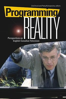 Programming Reality: Perspectives on English-Canadian Television