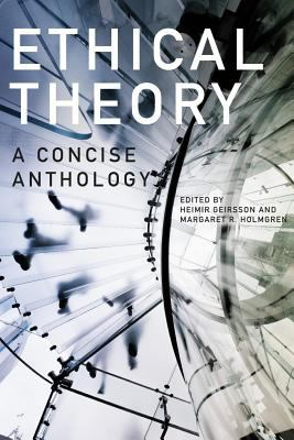 Ethical Theory, second edition: A Concise Anthology
