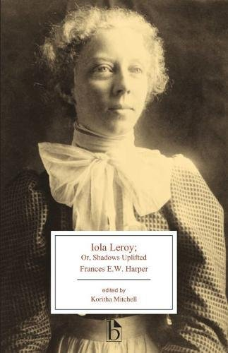 Iola Leroy: or, Shadows Uplifted (Broadview Editions)