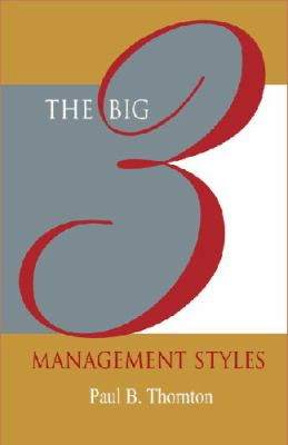 The Big 3 Management Styles - Thornton, Paul B. pdf epub