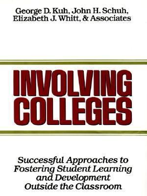 Involving Colleges Successful Approaches to Fostering Student Learning and Development Outside the Classroom
