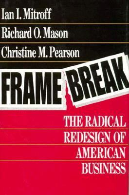 Framebreak The Radical Redesign of American Business