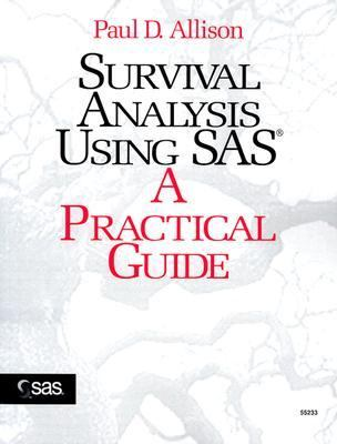 Survival Analysis Using the Sas System A Practical Guide